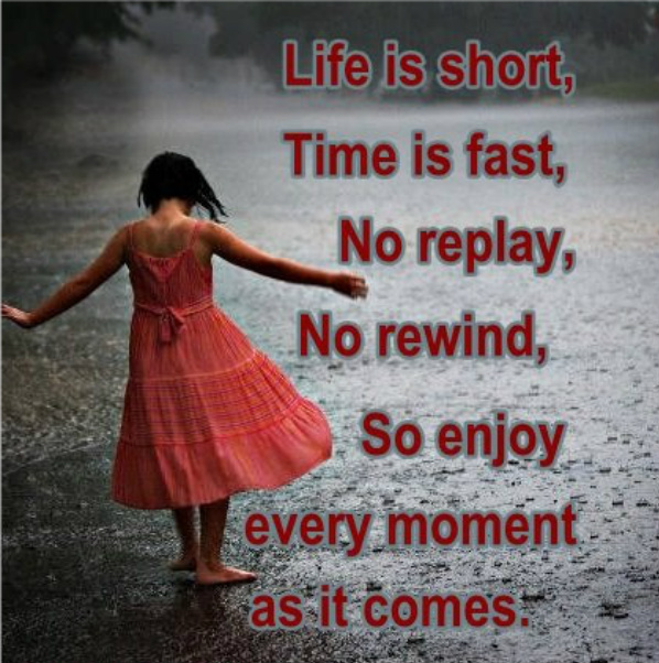 enjoy each moment no rewind