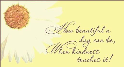 kindness touched the day